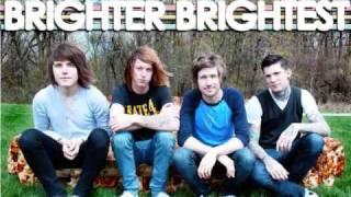 Brighter Brightest  Last Lie with lyrics.