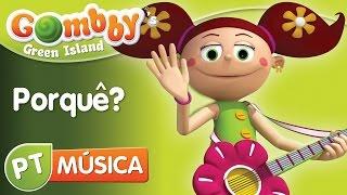 Música - Porquê? - Canta e Dança com o Gombby em Português - Gombby´s Green Island