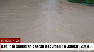 Banjir Kebumen 16 Januari 2019