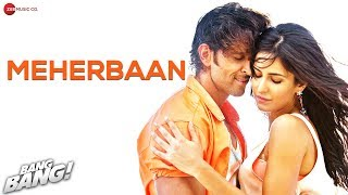 Download Meherbaan Song from Bang Bang Movie Ft.Hrithik Roshan & Katrina Kaif