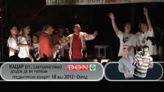 Kacar i Slatkaristika - Dojdov da vi rapuvam (live, 18 maj 2012, predmaturski koncert Ohrid by DON)