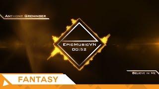 Epic Fantasy   Anthony Greninger - Believe in Me - EpicMusicVN