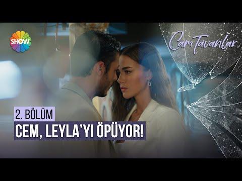 Cem, Leyla'yı öpüyor! | Cam Tavanlar 2. Bölüm