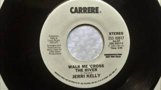 Walk Me 'Cross The River , Jerri Kelly , 1982 45RPM