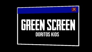 Green Screen - Doritos Kids
