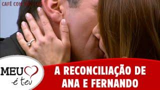 Meu Coração é Teu - A reconciliação de Ana e Fernando (11/08/2016)