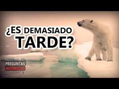 Calentamiento global. ¿Es demasiado tarde?