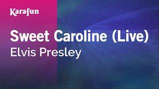 Karaoke Sweet Caroline (Live) - Elvis Presley *