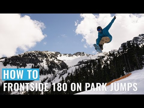 How To Frontside 180 On Park Jumps On A Snowboard