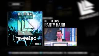 Kill The Buzz - Party Hard (Exclusive preview)