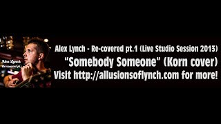 Alex Lynch - Somebody Someone (Korn acoustic cover)