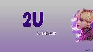 Taehyung fake cover V 태형 /BTS /2U (Jungkook cover) ^^ Lyrics Color Coded Han Rom Eng