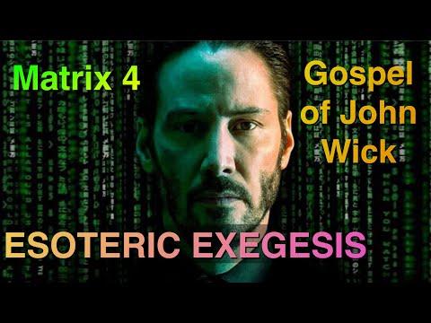 Matrix 4 Esoteric Exegesis (Gospel of John Wick)