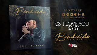 I Love You Baby - Lenin Ramirez - Bendecido - DEL Records 2018