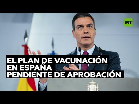El plan de vacunación en España, pendiente de la aprobación del Consejo de Ministros