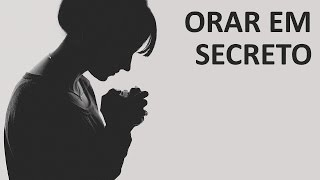 Orar em secreto