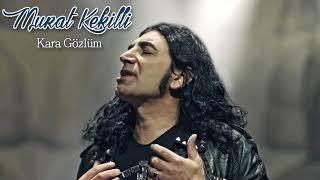 Murat Kekilli - Kara Gözlüm