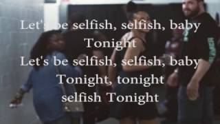 Selfish Lyrics Video - Future Ft. Rihanna