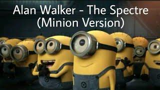 Alan walker - The Spectre(minion version)