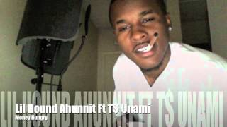 Lil Hound Ahunnit - Money Hungry Ft T$ Unami