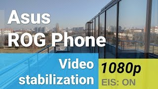 Asus ROG Phone 1080p - Stabilization test EIS