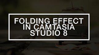 Folding Effect in Camtasia Studio 8