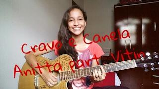 Cravo e Canela - Anitta part. Vitin (cover)