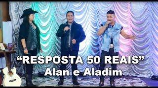 """""""RESPOSTA 50 REAIS"""" com ALAN E ALADIM"""