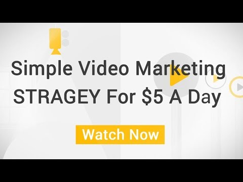 A Simple Video Marketing Strategy You Can Create For 5 Dollars A Day
