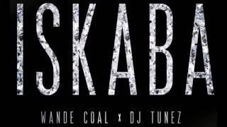Wande Coal x DJ Tunez   Iskaba OFFICIAL AUDIO 2016