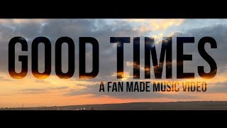 Good Times// All Time Low Fan Made Music Video// Nearly Canon Studios