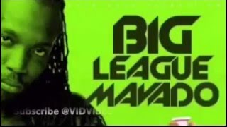 Mavado - Big League (CLEAN) Cure Pain Riddim - January 2016