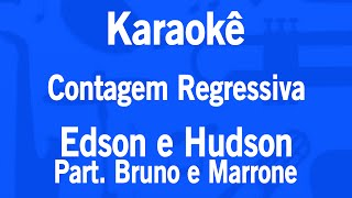 Karaokê Contagem Regressiva - Edson e Hudson Part. Bruno e Marrone