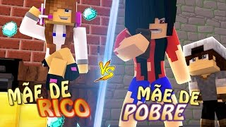 MÃE DE RICO X MÃE DE POBRE ft BIBI E SR PEDRO - MINECRAFT MACHINIMA