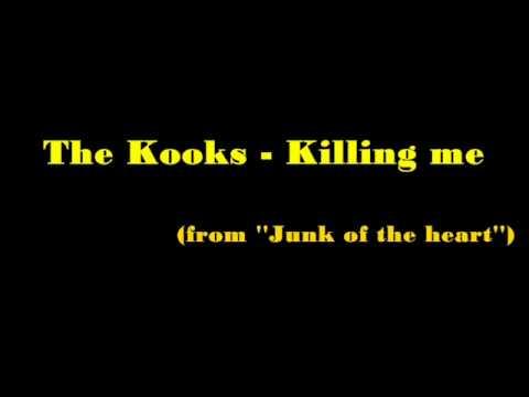 the-kooks-killing-me-lyrics-thepritchardgirl
