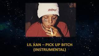 Lil Xan - PICK UP BITCH (INSTRUMENTAL)