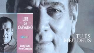 Luiz de Carvalho - Tu És Meu Deus (Cd Com Todo Meu Coração) Bompastor 1996