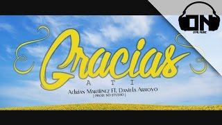 Daniela Arroyo - Gracias A Ti  Ft. Adrian Martiinez - VideoLyric
