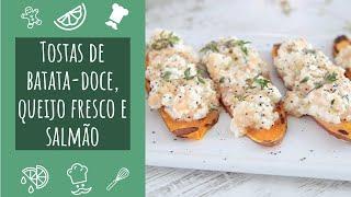 Tostas de batata-doce, queijo fresco e salmão - TeleCulinária