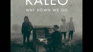 Kaleo-Way down we go  refren