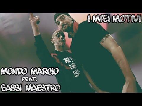 mondo-marcio-i-miei-motivi-feat-bassi-maestro-official-video-mondo-marcio