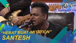 Ketemu Tetamu | Santesh hebat buat imitation! | It's Alif!