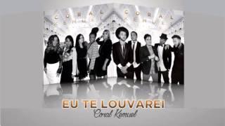 Coral Kemuel :: Eu Te Louvarei (Álbum Clássicos) [Áudio Oficial]