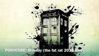 PONYCORE: Monody (the fat rat 2018 upload)