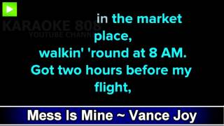 Mess Is Mine ~ Vance Joy Karaoke Version ~ Karaoke 808