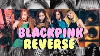 BLACKPINK - PLAYING WITH FIRE ( REVERSE VERSION ) ☼ BEST SONG EVER ☼ | FashionistaSG