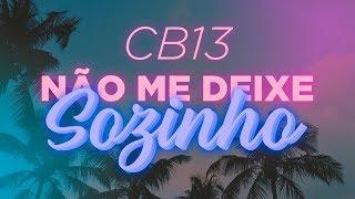 CB13 - Não Me Deixe Sozinho