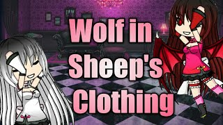 Wolf In Sheep's Clothing-GMV||Gacha Studio