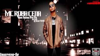 Mc Roba Cena - Bate Palma Pra Ela ( Lançamento 2014 ) ( DJ Victor Falcão )