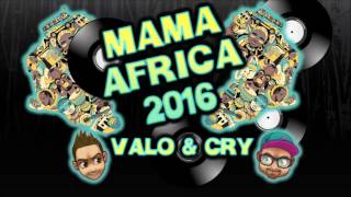 MAMA AFRICA 2016 - VALO & CRY afro rmx
